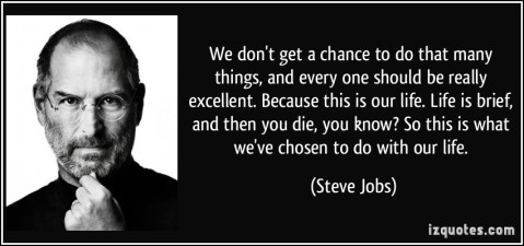quote-we-don-t-get-a-chance-to-do-that-many-things-and-every-one-should-be-really-excellent-because-steve-jobs-94882